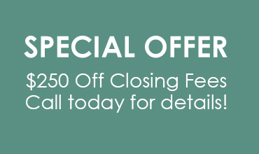 Special Offer - $250 off closing costs