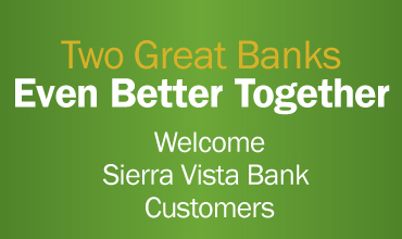 Two Great Banks Even Better Together: Welcome Sierra Vista Bank Customers_Banner Ad
